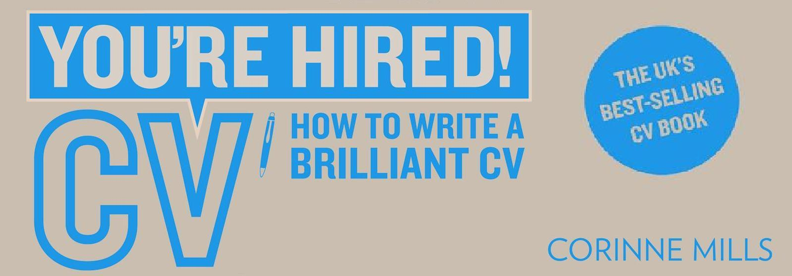 You're Hired - How to Write a Brilliant CV